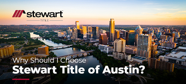 Why Choose Stewart Title of Austin?